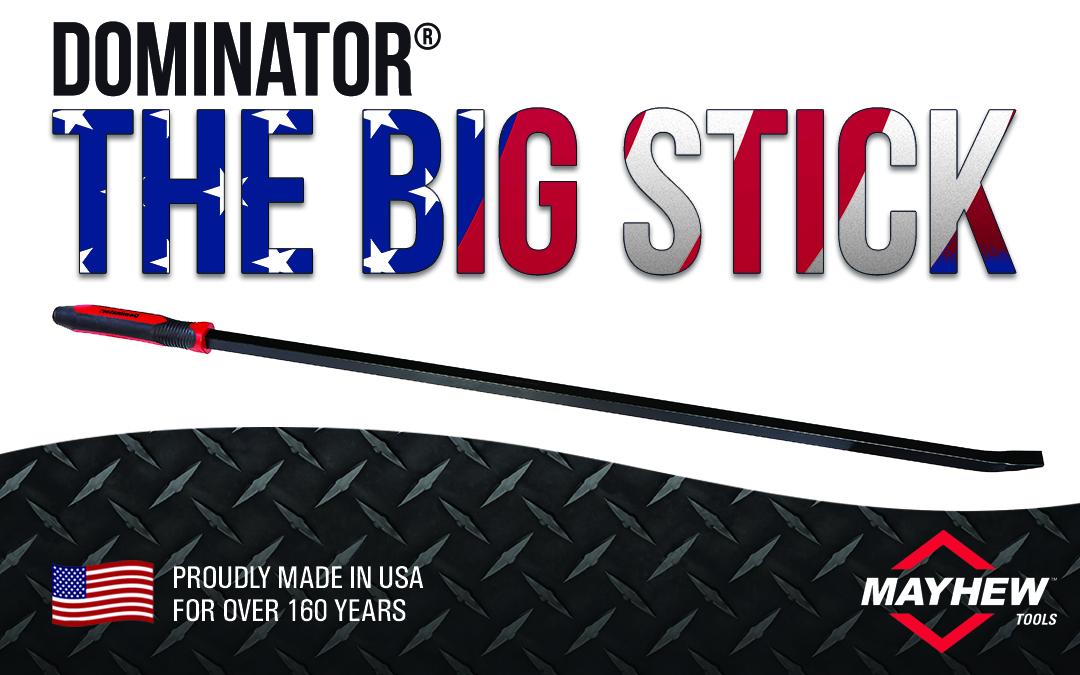 Mayhew™ Introduces 'The Big Stick' to Dominator® Product Line