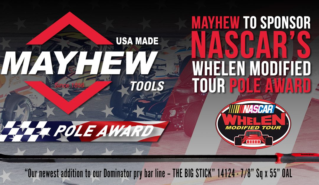 Mayhew Tools Announces Sponsorship of NASCAR's Whelen Modified Tour Pole Award for the 2019 Season