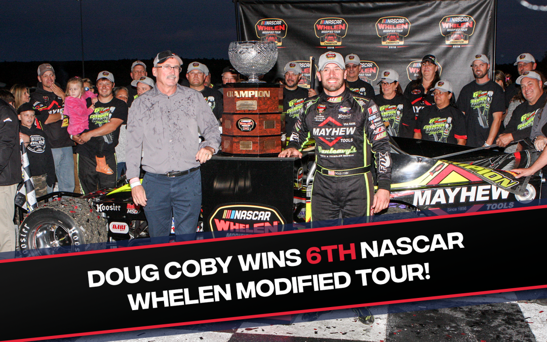 Mayhew™ Wins with 2019 NASCAR Whelen Modified Tour Champion, Doug Coby