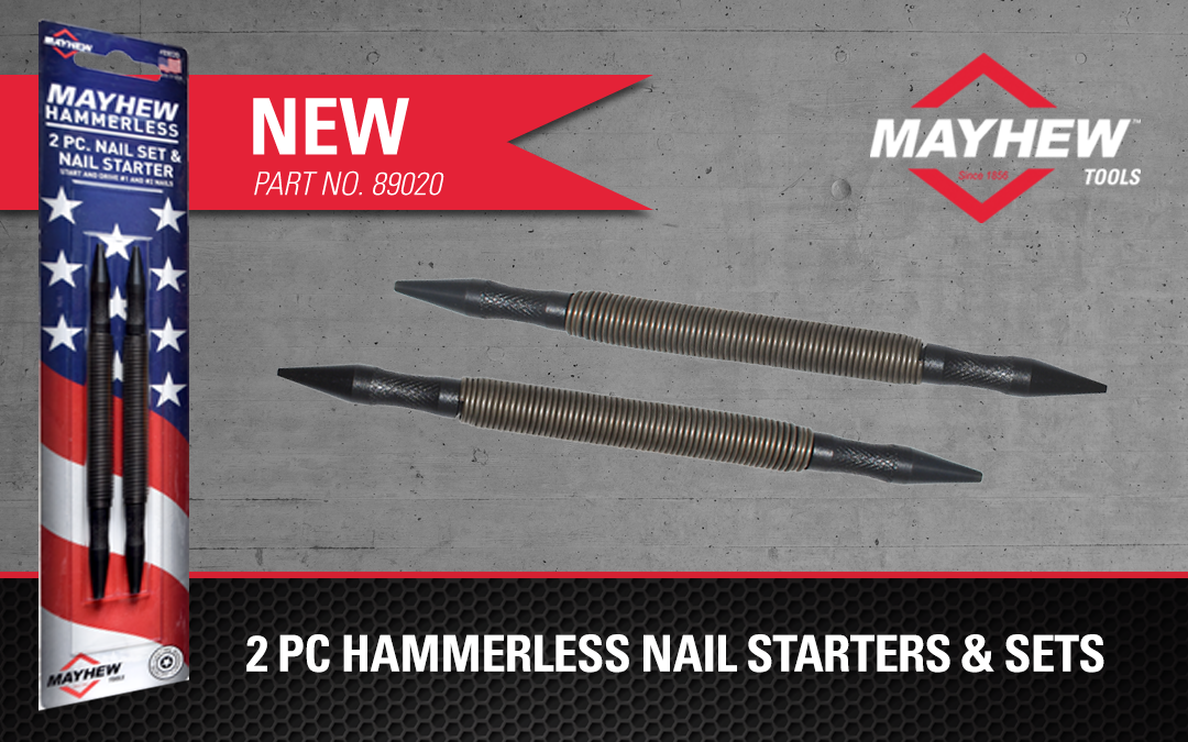 Mayhew™ Extends Hammerless Tools Products Line with Addition of New 2 PC Nail Starter and Nail Set