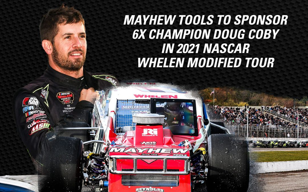 Mayhew Tools to Sponsor Six-time Champion Doug Coby for Fifth Consecutive Year in the NASCAR Whelen Modified Tour (WMT)