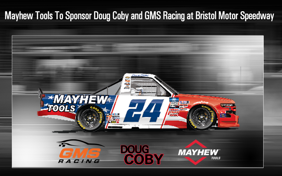 Mayhew Tools To Sponsor Doug Coby and GMS Racing at Bristol Motor Speedway